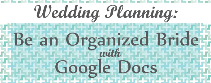 Be an Organized Bride with Google Drive | Creative Mess in a Corporate Dress