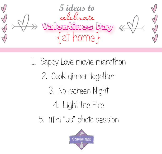 5 Ideas to Celebrate Valentine's Day at Home | Creative Mess in a Corporate Dress